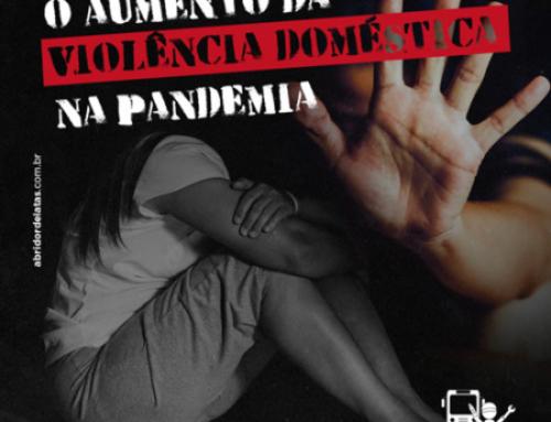 O aumento da violência doméstica na pandemia