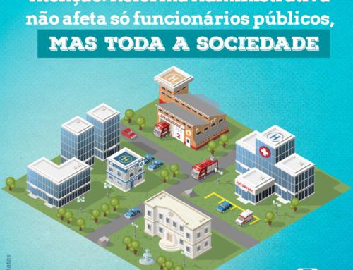Atenção: Reforma Administrativa não afeta só funcionários públicos, mas toda a sociedade