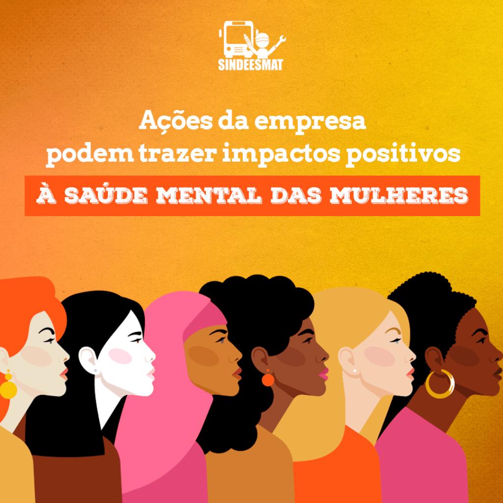 Ações da empresa podem trazer impactos positivos à saúde mental das mulheres